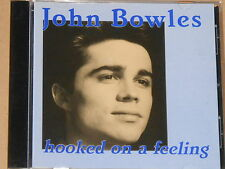 JOHN BOWLES -Hooked On A Feeling- CD