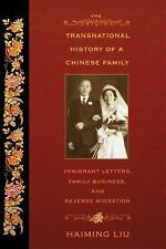 The Transnational History of a Chinese Family : Immigrant Letters, Family...