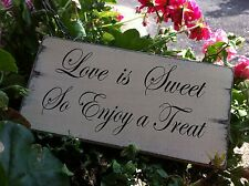 Love Is Sweet So Enjoy ATreat Freestanding Shabby Wedding Chic Sign