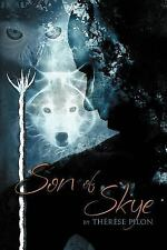 Son of Skye by Therese Pilon (2011, Paperback)