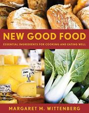 New Good Food, rev: Essential Ingredients for Cooking and Eating Well