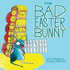 The Bad Easter Bunny by Isabel Atherton (2013, Hardcover)