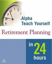 Retirement Planning in 24 Hours by Lita Epstein and Alan Feigenbaum (2001, Paper