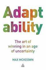 Adaptability: The Art of Winning in an Age of Uncertainty by