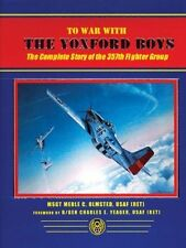 TO WAR WITH THE YOXFORD BOYS: The Complete Story of the 357th Fighter Group WWII