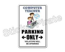 "*Aluminum* Computer Teacher Parking Only 8"" x 12"" Funny Metal Novelty Sign   NS"