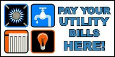 Pay Your Utility Bills Here 13 oz Vinyl Banner Sign w/ Metal Grommets 2 ft x 4