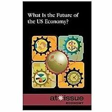 What Is the Future of the U.S. Economy? (At Issue), Fankford, Ronald D.  Jr., Ac