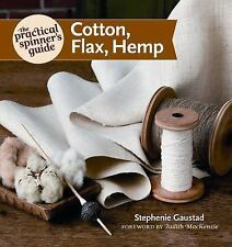 The Practical Spinner's Guide - Cotton, Flax, Hemp (Practica