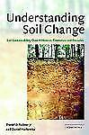 Understanding Soil Change: Soil Sustainability over Millennia, Centuries, and De