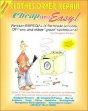 Cheap & Easy Clothes Dryer Repair: 2000 Edition (Cheap and Easy)