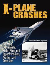 X-Plane Crashes by Peter W. Merlin and Tony Moore (2008, Paperback)