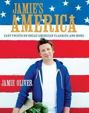 Jamie's America : Easy Twists on Great American Classics by Jamie Oliver HC