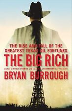 The Big Rich : The Rise and Fall of the Greatest Texas Oil Fortunes by Bryan Bur