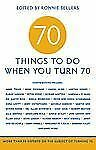 70 Things to Do When You Turn 70-ExLibrary