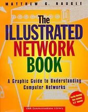 The Illustrated Network Book: A Graphic Guide to Understanding Computer Networks