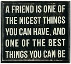 'A Friend is One of the Nicest Things You Can Have' Box Sign, 5x4½""