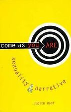 Come As You Are, Judith Roof, New Book