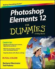 Photoshop Elements 12 for Dummies by Ted Padova and Barbara Obermeier (2013,...