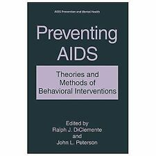 Aids Prevention and Mental Health: Preventing AIDS : Theories and Methods of...