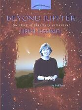 Beyond Jupiter: The Story of Planetary Astronomer Heidi Hammel (Women'-ExLibrary