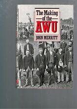 The Making of the AWU by John Merritt (Hardback)