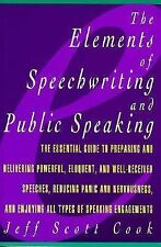 The Elements of Speechwriting and Public Speaking by Jeff Scott Cook (1996,...