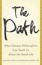 The Path : What Chinese Philosophers Can Teach Us about the Good Life by...