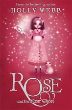 Rose and the Silver Ghost. by Holly Webb