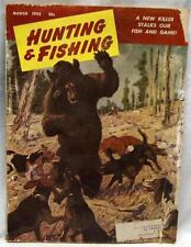 HUNTING & FISHING MAGAZINE MARCH 1952 VINTAGE A NEW KILLER STALKS FISH & GAME