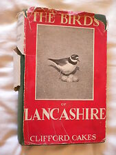The Birds of Lancashire. C. Oakes.1st Edition with DJ. 1953