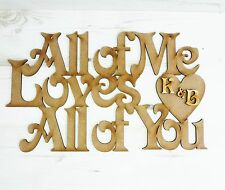 MDF Wooden ALL OF ME LOVES ALL OF YOU wall hung personalised plaque art