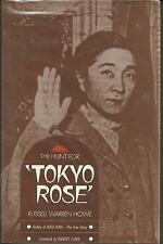 The Hunt for 'Tokyo Rose' by Russell Warren Howe