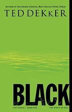 Black: The Birth of Evil (The Circle Trilogy, Book 1), Dekker, Ted, Good Book