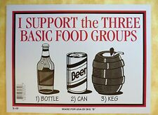 funny beer sign I support the three basic food groups bottle can keg 9 x 12
