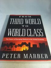From Third World to World Class : The Future of Emerging Markets in the Global E