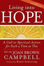 Living into Hope: A Call to Spiritual Action for Such a Time as This, Campbell,