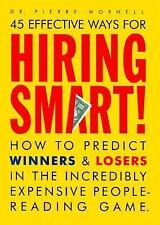 45 Effective Ways for Hiring Smart! : How to Predict Winners and Losers in the I