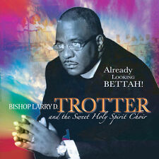DAMAGED ARTWORK CD Larry Trotter, Sweet Holy Spirit: Already Looking Bettah
