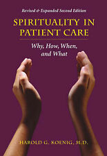 Spirituality in Patient Care: Why, How, When and What, Koenig, Harold G., Very G