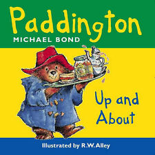 Paddington Bear Up and About, Michael Bond