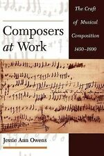 Composers at Work : The Craft of Musical Composition 1450-1600 by Jessie Ann...