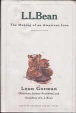L. L. Bean The Making of an American Icon Leon Gorman Book Hardcover Dust Jacket