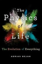 The Physics of Life : The Evolution of Everything by Adrian Bejan (2016,...