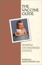 The Vaccine Guide: Making an Informed Choice by Neustaedter, Randall
