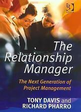The Relationship Manager: The Next Generation of Project Management (Hardcover)