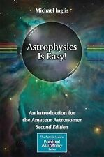 Astrophysics Is Easy!: An Introduction for the Amateur Astronomer (The Patrick M