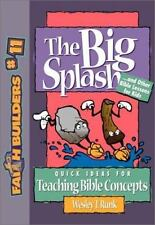 The Big Splash: . . . And Other Bible Lessons for Kids (Faithbuilders, No 11)