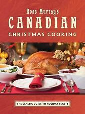 Rose Murray's Canadian Christmas Cooking: The Classic Guide to Holiday Feasts, M
