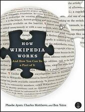 How Wikipedia Works: And How You Can Be a Part of It